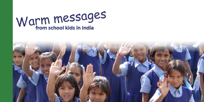Warm messages from school kids in India. Child Care Monaco charity