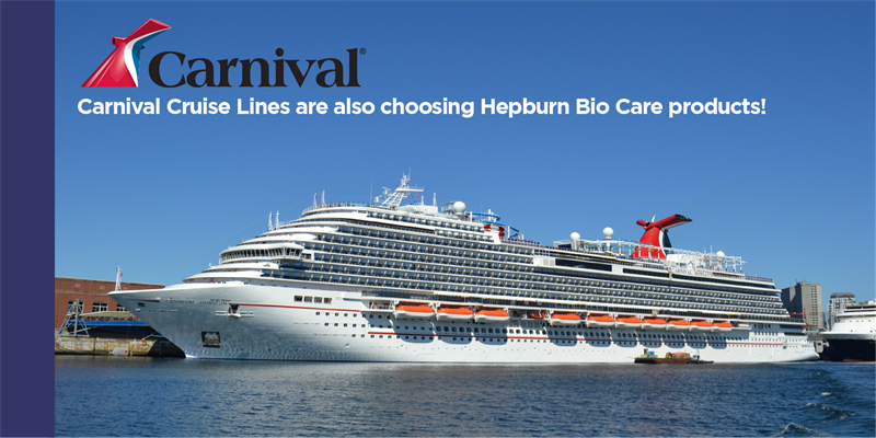 Carnival Cruise Lines are also choosing Hepburn Bio Care products!